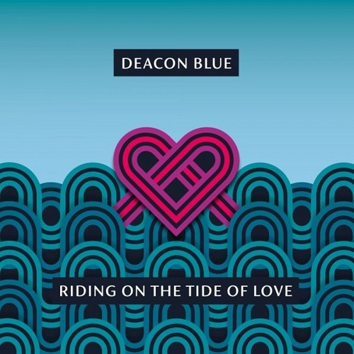 Deacon Blue - Riding On the Tide of Love (2021) FLAC