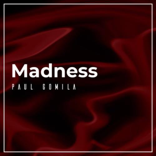 Paul Gomila — Madness (2021)