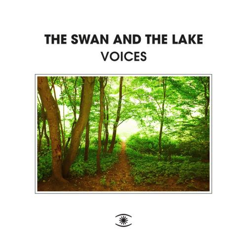 The Swan & The Lake — Voices (2021)