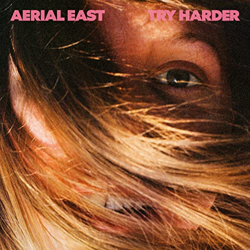 Aerial East — Try Harder (2021)