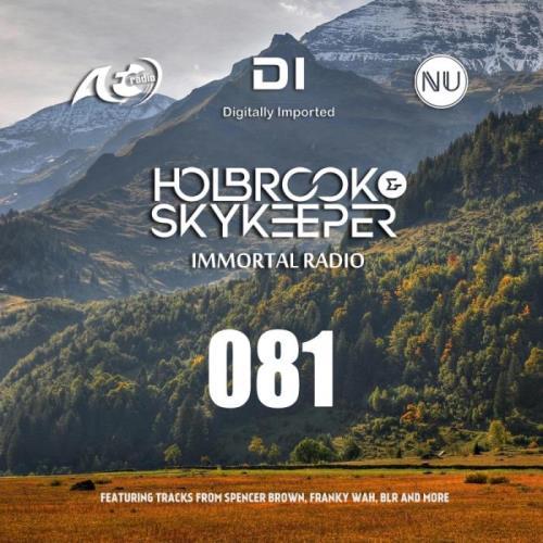 Holbrook & SkyKeeper — Immortal Radio 081 (2021-02-22)