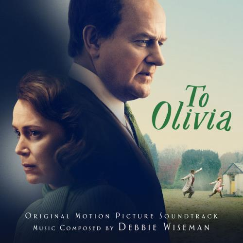 Debbie Wiseman — To Olivia (Original Motion Picture Soundtrack) (2021)
