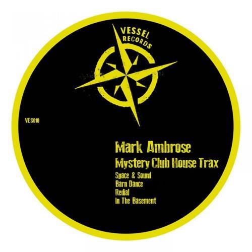 Mark Ambrose — Mystery Club House Trax (2021)