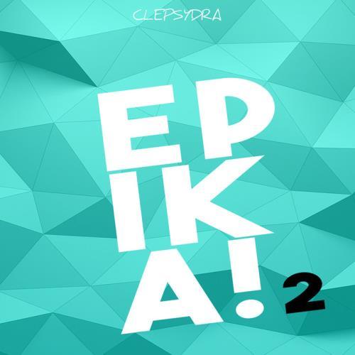 Clepsydra — Epika! 2 (2021)