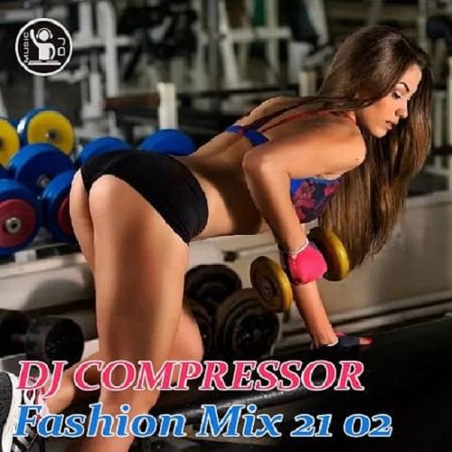 Dj Compressor - Fashion Mix 21-02 (2021)