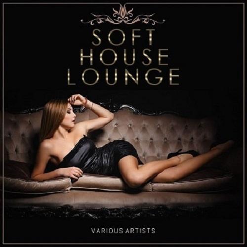 Soft House Lounge (2021)