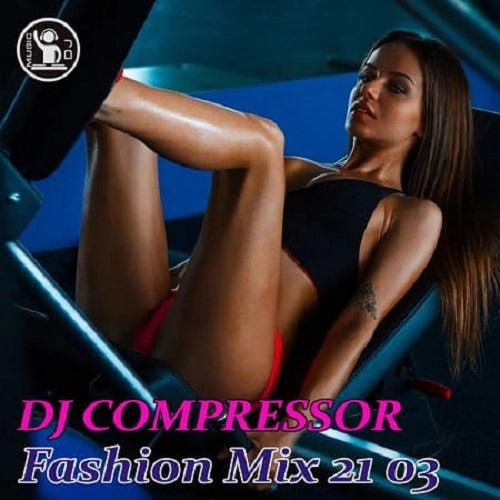 Dj Compressor - Fashion Mix 21-03 (2021)