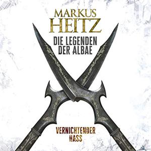 Markus Heitz - Die Legenden der Albae 2 - Vernichtender Hass